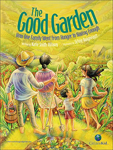 The Good Garden: How One Family Went from Hunger to (Family Garden)