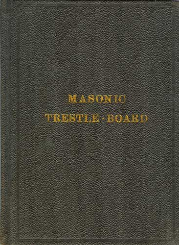 - A Trestle-Board for the Use of the Lodges Under the Jurisdiction of the Grand Lodge of Massachusetts
