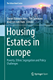 Housing Estates in Europe: Poverty, Ethnic Segregation and Policy Challenges (The Urban Book Series) (English Edition)