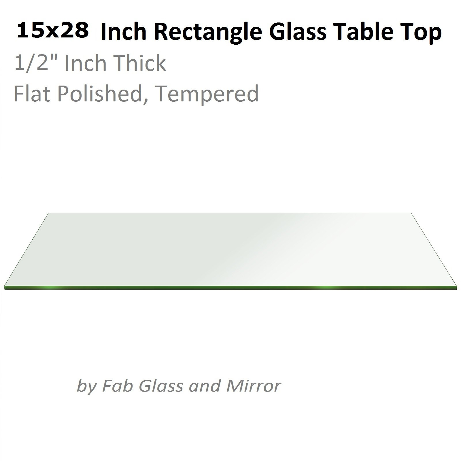 Fab Glass and Mirror T-15x28REC12THFLTE Rectangle Glass Table Top, 15'' x 28''