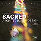 """Masterpieces: Sacred Architecture & Design "": Churches, Synagogues, Mosques & Temples"