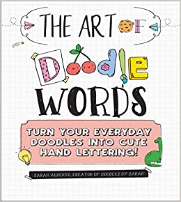 Descargar Ebook Torrent The Art Of Doodle Words: Turn Your Everyday Doodles Into Cute Hand Lettering! Ebooks Epub