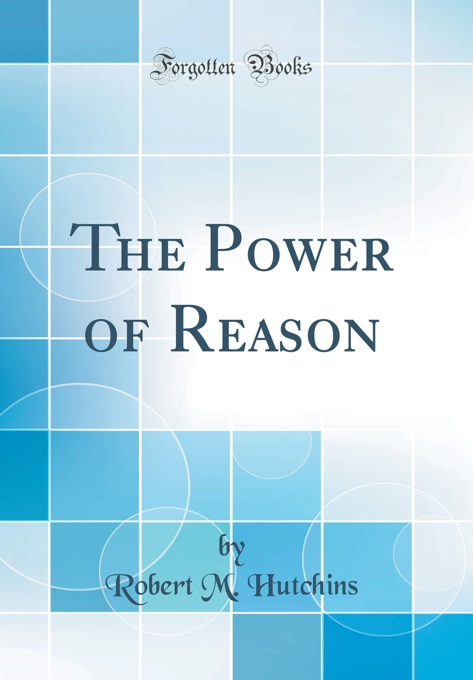 Download The Power of Reason (Classic Reprint) pdf
