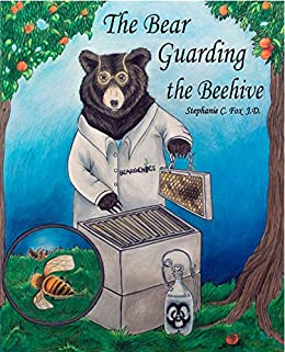 The Bear Guarding the Beehive by [Fox, Stephanie C.]