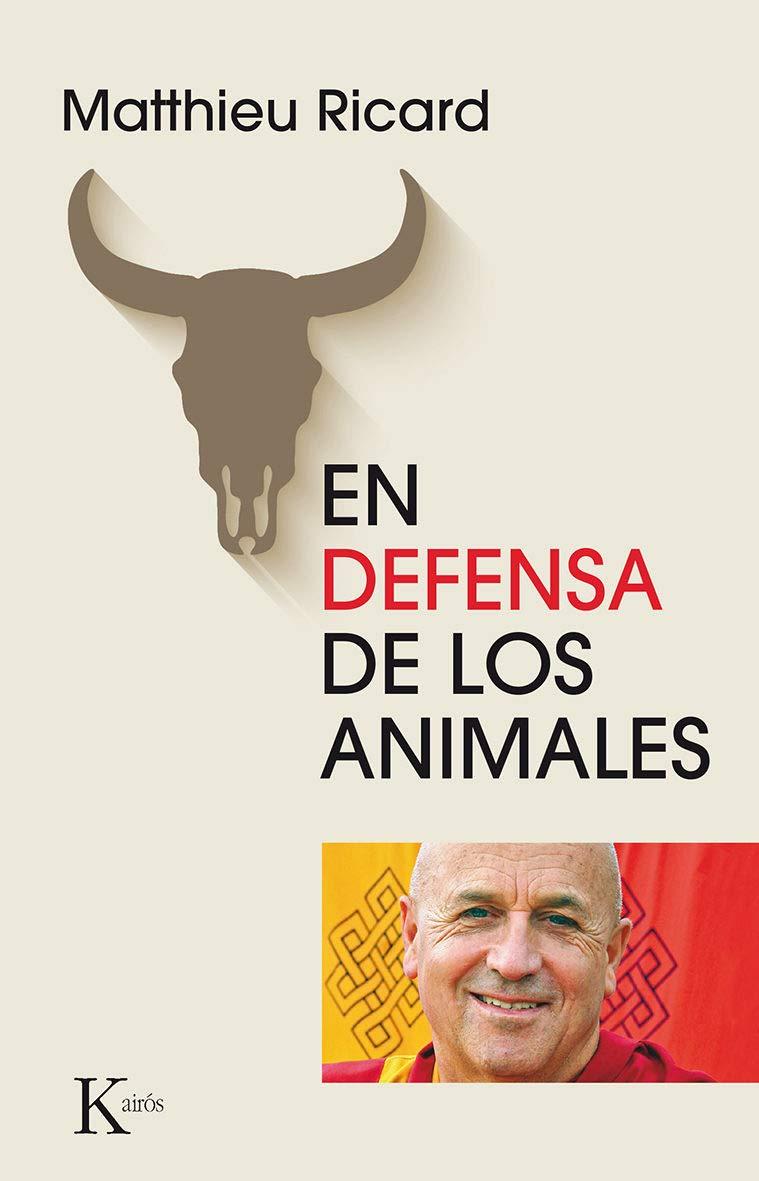 En defensa de los animales (Ensayo): Amazon.es: Ricard, Matthieu ...