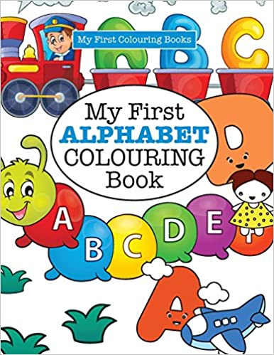 My First ALPHABET Colouring Book Crazy Colouring For Kids: Amazon.co ...