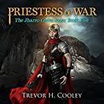 Priestess of War: The Bowl of Souls, Book 10 | Trevor H. Cooley