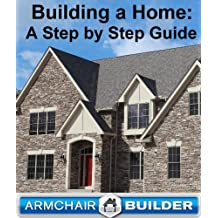 Building a Home: A Step by Step Guide