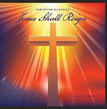 Image result for Jesus Shall Reign
