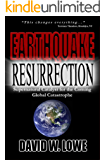 Earthquake Resurrection: Supernatural Catalyst for the Coming Global Catastrophe