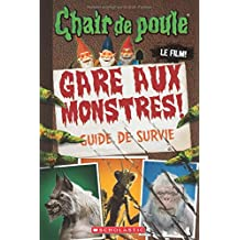 Chair de poule - Le film : Gare aux monstres!: Guide de survie