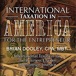 International Taxation in America for the Entrepreneur
