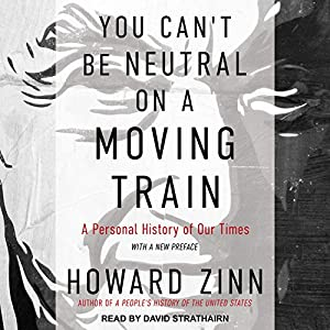 You Can't Be Neutral on a Moving Train Audiobook