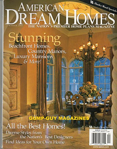 - American Dream Homes THE NATION'S PREMIER HOME PLANS MAGAZINE Stunning Beachfront Homes, Country Manors, Luxury Mansions & More! HANLEY-WOOD SPECIALS