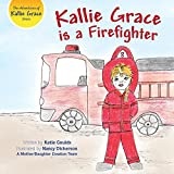 img - for Kallie Grace Is a Firefighter book / textbook / text book