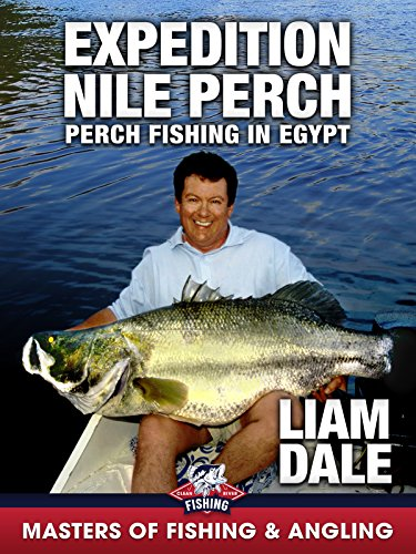 Expedition Nile Perch: Perch Fishing in Eygpt - Liam Dale (Masters of Fishing & Angling)