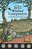 Llewellyn's 2012 Witches' Companion: An Almanac for Everyday Living (Annuals - Witches' Companion) (Llewellyn's Witches Companion)