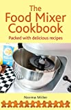The Food Mixer Cookbook