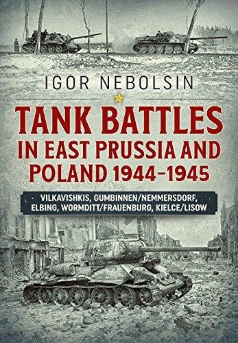 (Tank Battles in East Prussia and Poland 1944-1945: Vilkavishkis, Gumbinnen/Nemmersdorf, Elbing, Wormditt/Frauenburg, Kielce/Lisow)