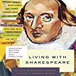 Living with Shakespeare: Essays by Writers, Actors, and Directors | Susannah Carson (editor),Harold Bloom (foreword)