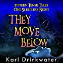 They Move Below Audiobook by Karl Drinkwater Narrated by R. J. Alldred