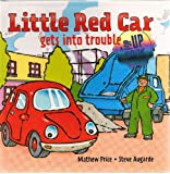 Little Red Car Gets into Trouble, Mathew Price, 1935021478