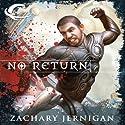 No Return Audiobook by Zachary Jernigan Narrated by John FitzGibbon