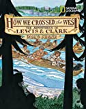 How We Crossed the West, Rosalyn Schanzer, 1426313284
