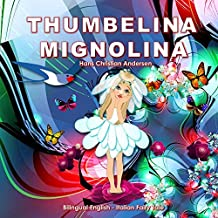 Mignolina. Thumbelina. Hans Christian Andersen. Bilingual English - Italian Fairy Tale: Dual Language Picture Book for Children (Italian Edition)
