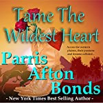 Tame the Wildest Heart | Parris Afton Bonds