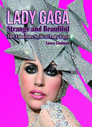 Lady Gaga: Strange and Beautiful: The Fabulous Style of Lady - Style Gaga