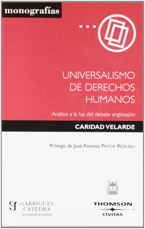 Universalismo de Derecho s Humanos (Monografía) Tapa blanda – 1 oct 2003 Caridad Velarde Civitas 8447020614 Law / General
