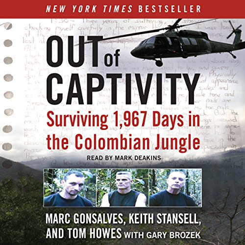 Out of Captivity: Surviving 1,967 Days in the Colombian Jungle Audiobook [Free Download by Trial] thumbnail