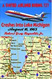 The crash of a United Airlines Boeing 727 in Lake Michigan resulted in thirty deaths. My e-book looks at the crash, an investigation which reached no definite conclusion and the lives of the victims and their families. The crash had legal ramificatio...