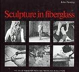 Sculpture in Fiberglass, John Panting, 0823046729