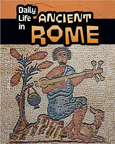 Daily Life in Ancient Rome (Daily Life in Ancient Civilizations) (Life Of A Child In Ancient Rome)