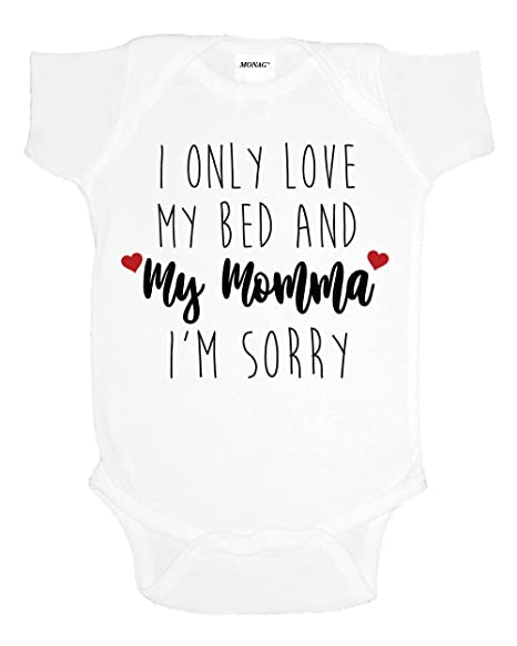 6121cb963 Amazon.com: Monag I Only Love My Bed and My Momma I'm Sorry Onesie ...