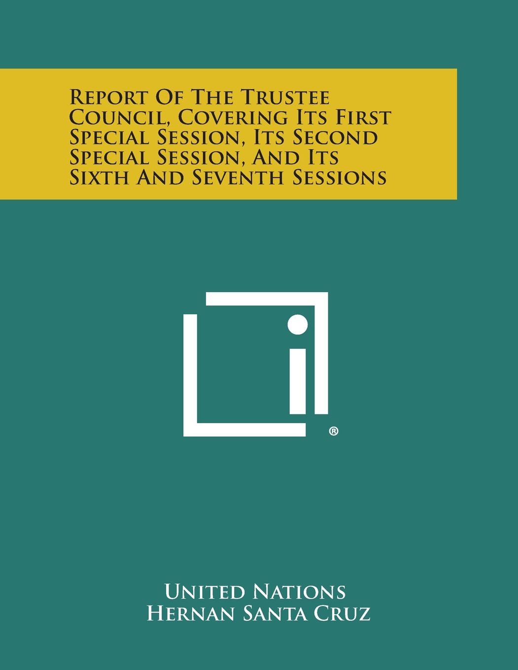 Download Report of the Trustee Council, Covering Its First Special Session, Its Second Special Session, and Its Sixth and Seventh Sessions ebook