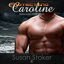 Protecting Caroline: SEAL of Protection, Volume 1