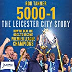 5000-1: The Leicester City Story | Rob Tanner