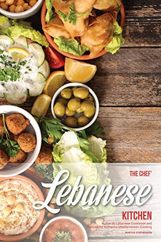 the chefs lebanese kitchen authentic lebanese cookbook and recipes for authentic mediterranean cooking by - Lebanese Kitchen