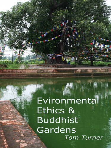 Environmental Ethics & Buddhist Gardens (Buddhism and gardens Book 2)