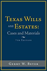 Texas Wills and Estates: Cases and Materials: Seventh Edition Paperback