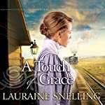 A Touch of Grace: Daughters of Blessing, Book 3 | Lauraine Snelling