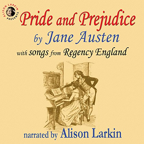 Pride and Prejudice, with Songs from Regency England by British Classic Audio and BMA