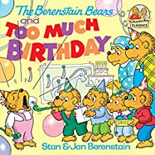 The Berenstain Bears and too Much Birthday (First Time Books(R))