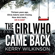 The Girl Who Came Back Audiobook by Kerry Wilkinson Narrated by Alison Campbell