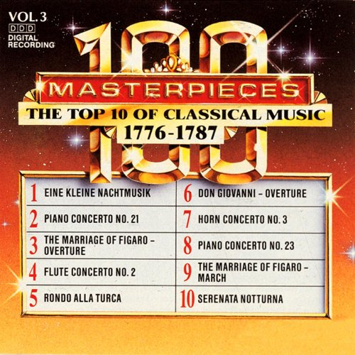 100 Masterpieces, Vol.3 - The Top 10 Of Classical Music: 1776 - 1787