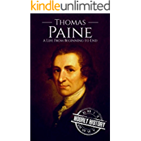 Thomas Paine: A Life from Beginning to End (English Edition)