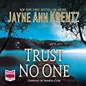 Trust No One Audiobook by Jayne Ann Krentz Narrated by Amanda Leigh Cobb